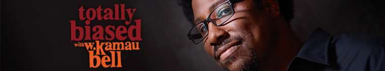 Totally Biased with W Kamau Bell (source: TheTVDB.com)