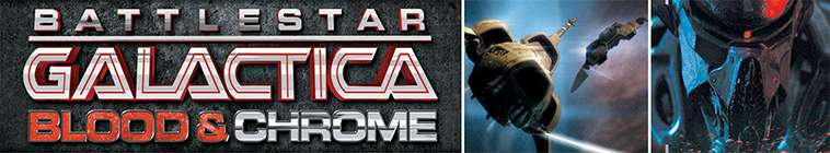 Battlestar Galactica: Blood & Chrome (source: TheTVDB.com)