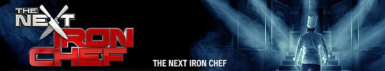 The Next Iron Chef (source: TheTVDB.com)