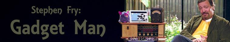 Stephen Fry: Gadget Man (source: TheTVDB.com)