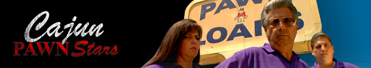 Cajun Pawn Stars (source: TheTVDB.com)
