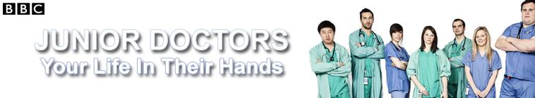 Junior Doctors – Your Life In Their Hands