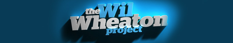 The Wil Wheaton Project (source: TheTVDB.com)