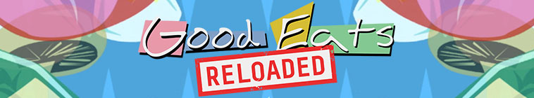 Good Eats: Reloaded (source: TheTVDB.com)