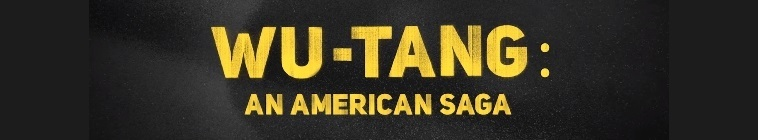 Wu-Tang: An American Saga (source: TheTVDB.com)