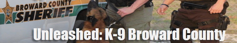 Unleashed: K-9 Broward County (source: TheTVDB.com)