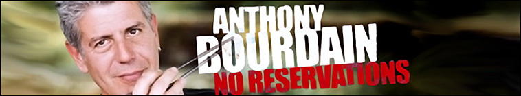 Anthony Bourdain: No Reservations (source: TheTVDB.com)